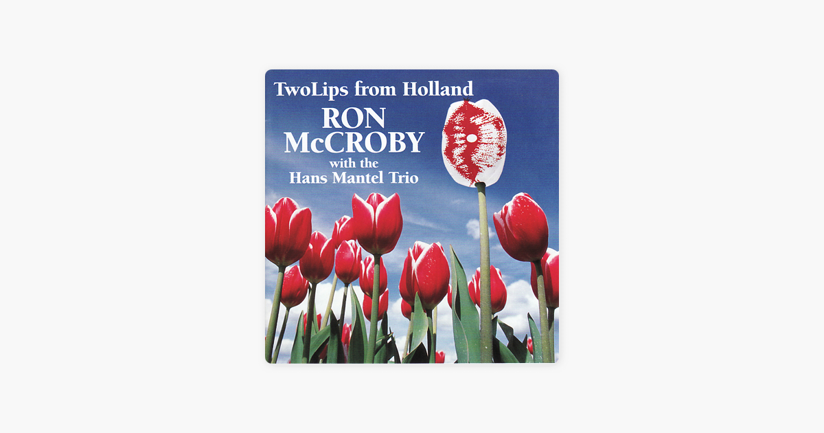 Twolips from holland by ron mccroby hans mantel trio on apple music twolips from holland by ron mccroby hans mantel trio on apple music m4hsunfo