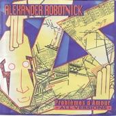 Alaxander Robotnick - Problèmes d'Amour