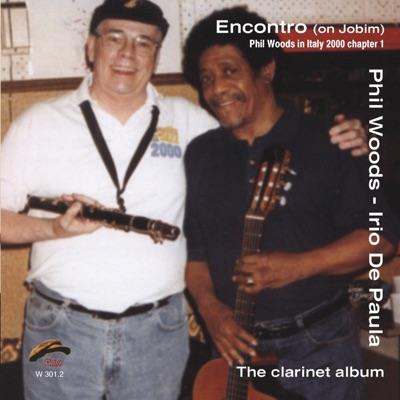 Encontro (On Jobim) [The Clarinet Album] - Phil Woods
