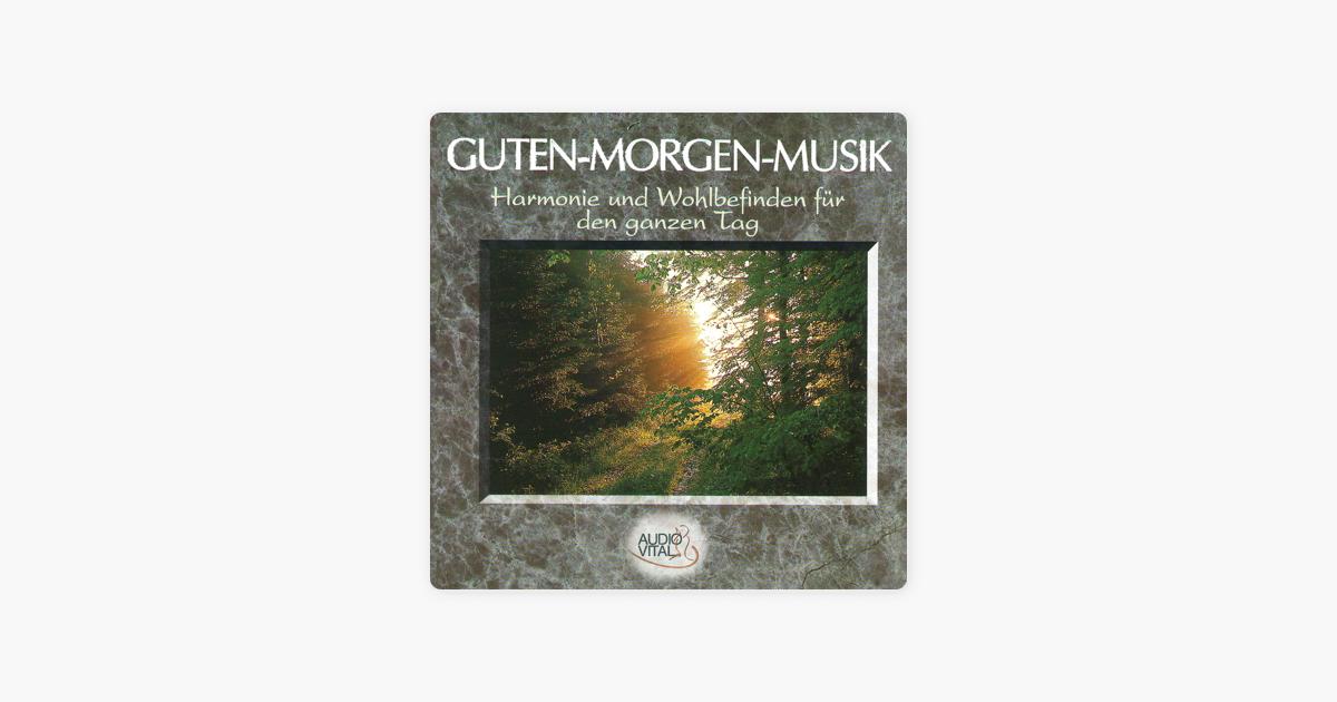 Guten Morgen Musik Von Harmonie Wellness