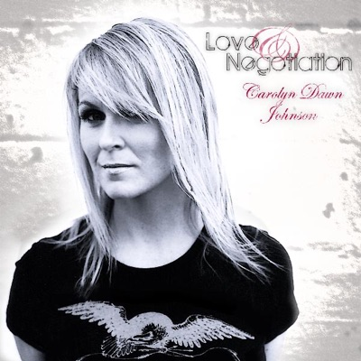 Love & Negotiation - Carolyn Dawn Johnson
