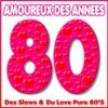 Amoureux des années 80 - Des Slows & du Love pure 80's