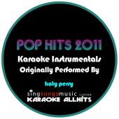 Karaoke Pop Hits 2011 (Originally Performed By Katy Perry) {Karaoke Audio Instrumental}
