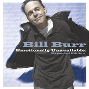 Emotionally Unavailable: Expanded Edition - Bill Burr - Bill Burr