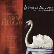 Rossini: la Donna del Lago - Monsterrat Caballé; Franco Bonisolli; Julia Hamari - Monsterrat Caballé; Franco Bonisolli; Julia Hamari