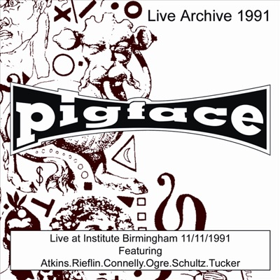 Live At Institute Birmingham 11/11/1991 - Pigface