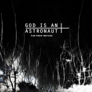 Far from Refuge (Remastered) - God Is an Astronaut - God Is an Astronaut
