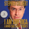 Stephen Colbert - I Am America (And So Can You!)  artwork
