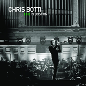 Chris Botti: Live In Boston