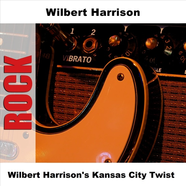 Wilbert Harrison's Kansas City Twist (Original)