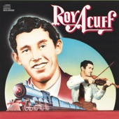 Roy Acuff - Freight Train Blues