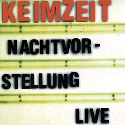 Nachtvorstellung (Live) - Keimzeit
