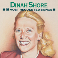 Dinah Shore - 16 Most Requested Songs: Dinah Shore artwork