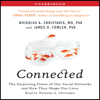 Nicholas A. Christakis & James H. Fowler - Connected: The Surprising Power of Our Social Networks and How They Shape Our Lives (Unabridged) artwork