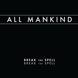 break the spell all mankind