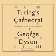 Download Turing's Cathedral: The Origins of the Digital Universe (Unabridged) Audio Book