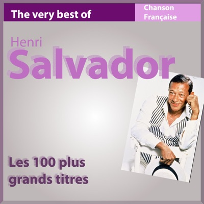 The Very Best of Henri Salvador (Les 100 plus grands titres) - Henri Salvador