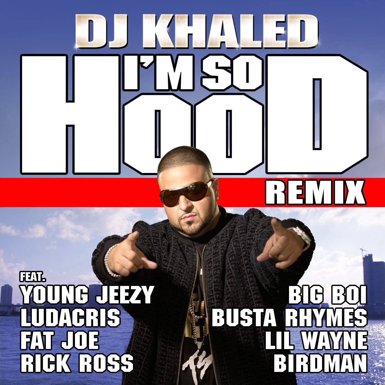I'm So Hood (feat. Young Jeezy, Ludacris, Busta Rhymes, Big Boi, Lil Wayne, Fat Joe, Birdman & Rick Ross) [Remix] - Single