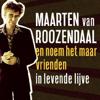 Maarten van Roozendaal - Red Mij Niet kunstwerk