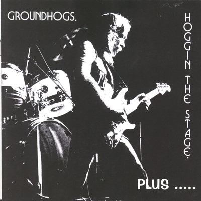 Hoggin' The Stage (Live) - The Groundhogs