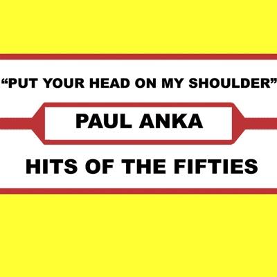 Put Your Head On My Shoulders - Paul Anka