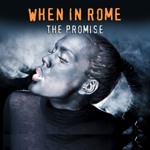 When In Rome - The Promise (Extended Version)