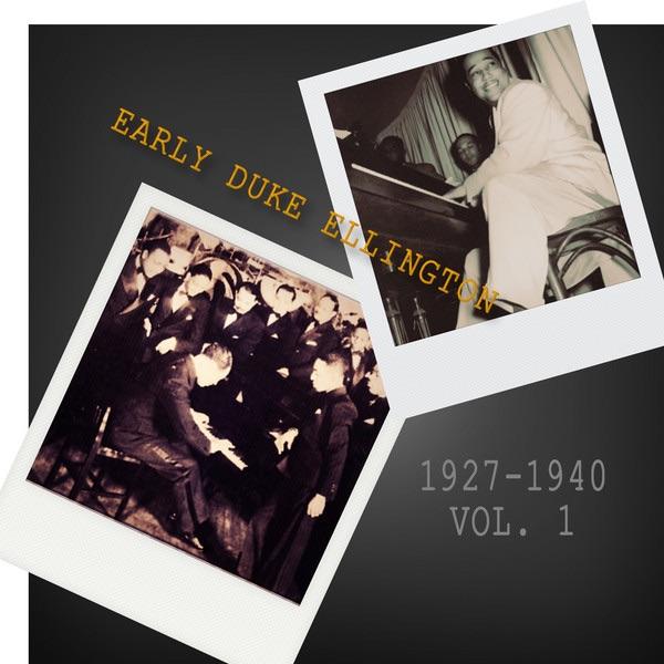 Early Duke Ellington 1927-1940, Vol. 1 (Remastered)
