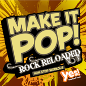 Make It Pop!: Rock Reloaded (60 Minute Non-Stop Workout @ 128BPM)