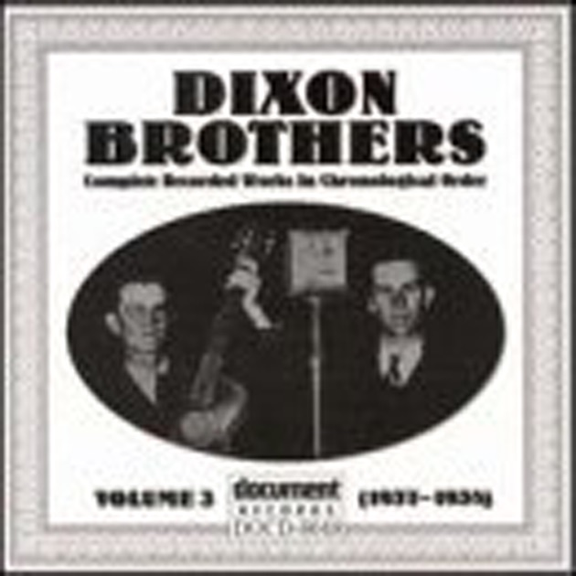 Dixon Brothers Vol  3 (1938) / Dixie Reelers (1936) by Dixon Brothers /  Dixon Reelers on Apple Music