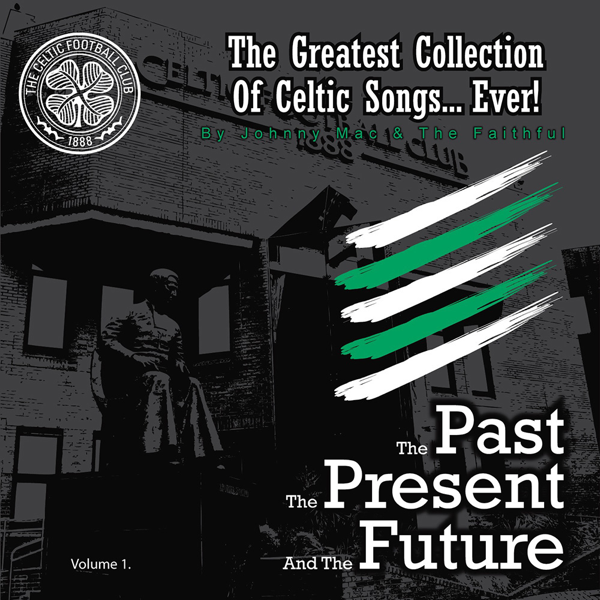 The Past, the Present, and the Future by Johnny Mac And The Faithful