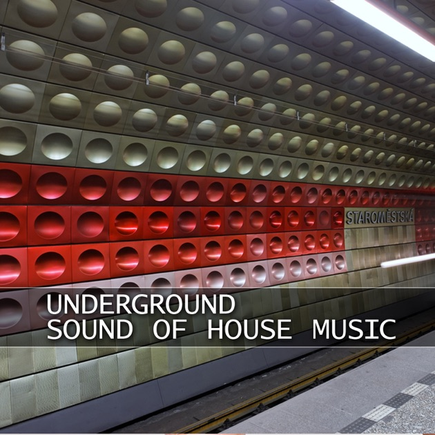 Underground sound of house music by various artists on for House music sounds
