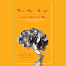 The Male Brain: A Breakthrough Understanding of How Men and Boys Think (Unabridged) audiobook