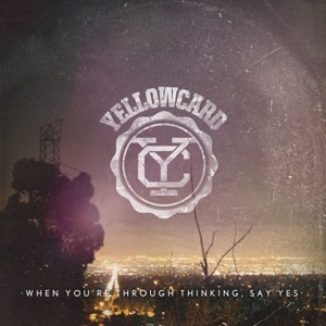 When You're Through Thinking, Say Yes (Deluxe Version)
