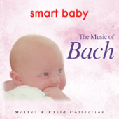 Smart Baby - The Music of Bach (from The Mother & Child Collection)