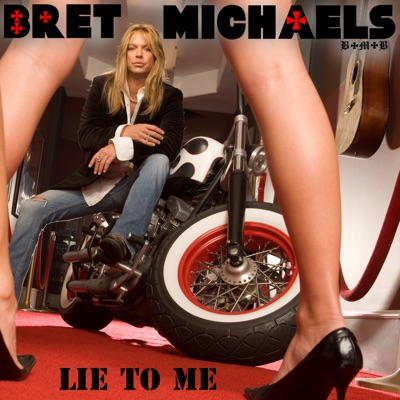 Lie to Me (Radio Edit) - Single - Bret Michaels