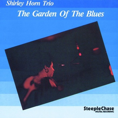 The Garden Of The Blues - Shirley Horn