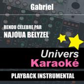Gabriel (Rendu célèbre par Najoua Belyzel) [Version karaoké]