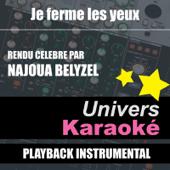 Je Ferme Les Yeux (Rendu Célèbre Par Najoua Belyzel) [Version Karaoké] - Single
