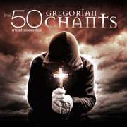 The 50 Most Essential Gregorian Chants - Congregation of St. Lazarus Autun & Fulvio Rampi - Congregation of St. Lazarus Autun & Fulvio Rampi