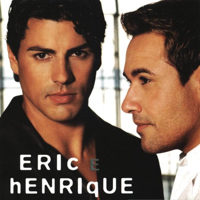 Eric & Henrique - Eric e Henrique
