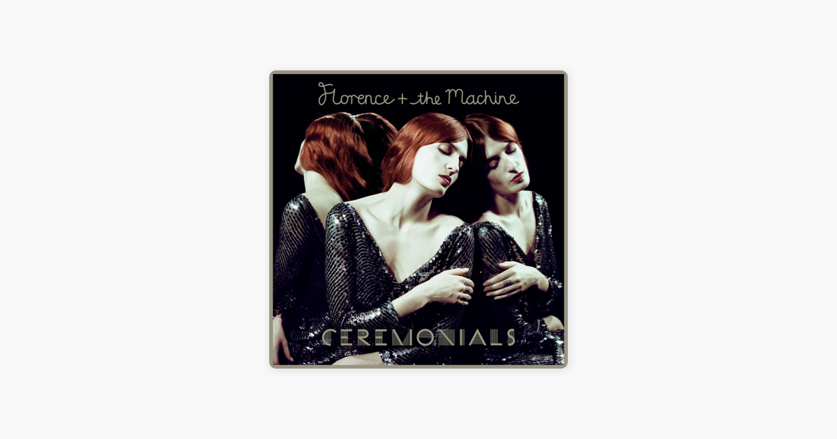 Ceremonials By Florence The Machine On Apple Music