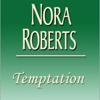 Nora Roberts - Temptation (Unabridged)  artwork