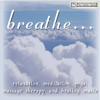 Relaxation, Meditation, Yoga, Massage Therapy and Healing Music - Breathe