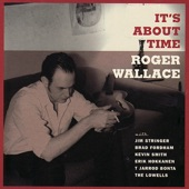 Roger Wallace - It's About Time