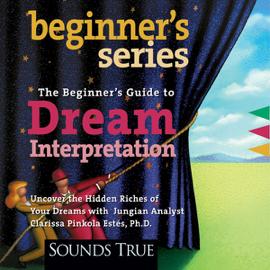 The Beginner's Guide to Dream Interpretation (Unabridged) audiobook