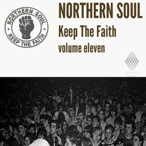 Northern Soul Keep The Faith Vol. 11
