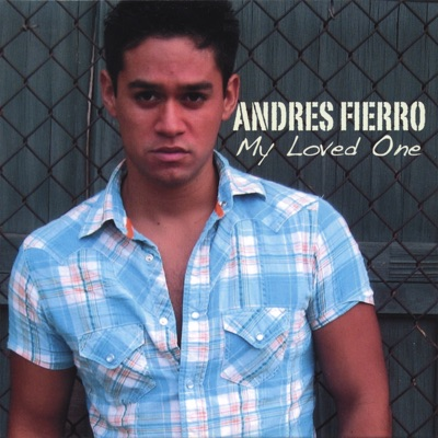 My Loved One - Andres Fierro