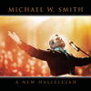 A New Hallelujah (Live) - Michael W. Smith