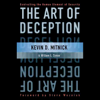 The Art of Deception: Controlling the Human Element of Security (Unabridged) - Kevin Mitnick