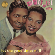 Let the Good Times Roll - Shirley & Lee - Shirley & Lee